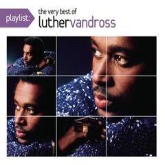 playlist: the very best of luther vandross
