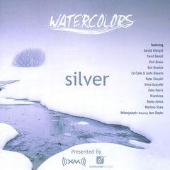watercolors: silver(xm radio compilation)