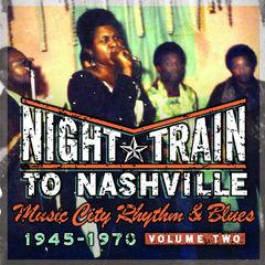 night train to nashville-music city rhythm & blues, 1945-1970,  volume 2